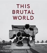 This Brutal World by Peter Chadwick (Hardback, 2016)