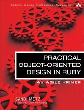 Practical Object-Oriented Design In Ruby: An Agile Primer (addison-Wesley Pro...