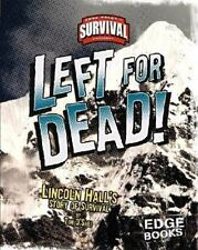 Left for Dead!: Lincoln Hall's Story of Survival (True Tales of Survival)