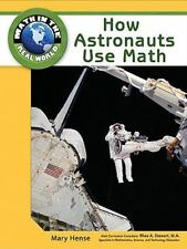 NEW - How Astronauts Use Math (Math in the Real World) by Hense, Mary