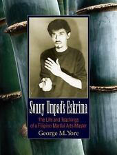 Excellent, Sonny Umpad's Eskrima: The Life and Teachings of a Filipino Martial A