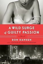 A Wild Surge of Guilty Passion: A Novel - LikeNew - Hansen, Ron - Hardcover