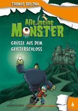 Alle meine Monster - Grüße aus dem Geisterschloss von Thomas Brezina (2017, Gebundene Ausgabe)
