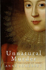 Unnatural Murder: Poison in the Court of James I by Anne Somerset (Paperback)