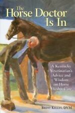 The Horse Doctor Is In: A Kentucky Veterinarian's Advice and Wisdom on-ExLibrary