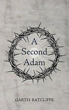 A Second Adam, Ratcliffe, Garth, Good Book