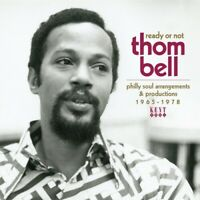 Ready Or Not: Thom Bell's Philly Soul Arrangements & Productions1965-1978 / Vari