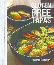 Gluten Free Tapas: By Clements, Spencer