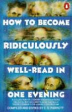 How to Become Ridiculously Well-read in One Evening: A Collection of Literary En