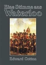 Eine Stimme aus Waterloo von Edward Cotton (2013, Gebundene Ausgabe)