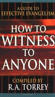 How To Witness To Anyone by TORREY R A