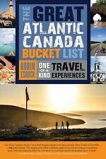 The Great Canadian Bucket List: The Great Atlantic Canada Bucket List :...