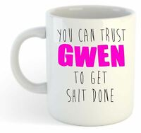 You Can Trust Gwen To Get S--t Done - Funny Named Gift Mug Pink