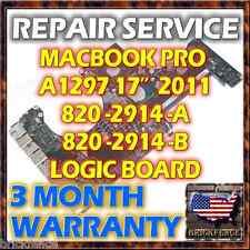 "MACBOOK PRO 2011 A1297 17"" 820-2914-A 820-2914-B LOGIC BOARD MOTHERBOARD REPAIR"