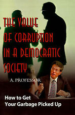The Value of Corruption in a Democratic Society: How to Get Your Garbage Picked