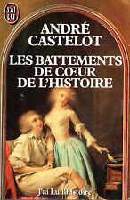 ANDRE CASTELOT / LES BATTEMENTS DE COEUR DE L'HISTOIRE / POCHE