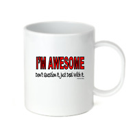 Coffee Cup Travel Mug 11 15 Oz I'm Awesome Don't Question It Just Deal With It