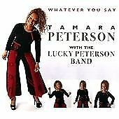 Whatever You Say, Tamara Peterson With The Lucky P CD | 0788065884826 | New