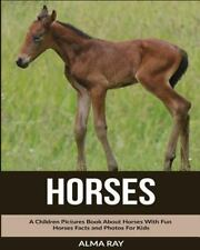 Horses: a Children Pictures Book about Horses with Fun Horses Facts and...