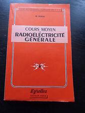 cours moyen de radioélectricité générale par H. Veaux - 1959