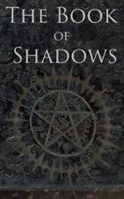 The Book of Shadows- White, Red and Black Magic Spells by Brittany Nightshade
