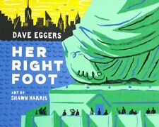 Her Right Foot by Dave Eggers (Hardback)