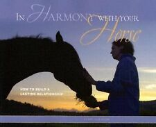 In Harmony with Your Horse : How to Build a Lasting Relationship - Albinson