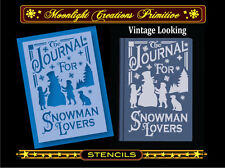 Primitive Stencil-THE JOURNAL FOR SNOWMAN LOVERS~Classic Victorian Vintage Style