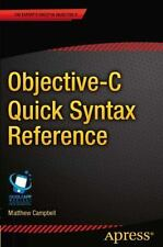Objective-C Quick Syntax Reference by Matthew Campbell (2013, Paperback, New...