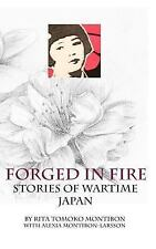 Forged in Fire: Stories of Wartime Japan (Paperback or Softback)