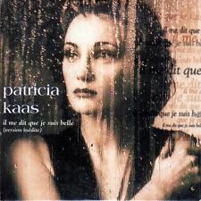 SINGLE audio../...PATRICIA KAAS.../...IL ME DIT QUE JE SUIS BELLE.....