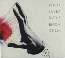 What Laura Says - Bloom Cheek (CD in gatefold card sleeve) New & Sealed