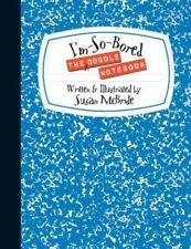The I'm-So-Bored Doodle Notebook by Susan McBride
