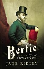 Bertie: A Life of Edward VII by Ridley, Jane Book The Fast Free Shipping