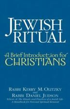 A Brief Introduction for Christians: Jewish Ritual : A Brief Introduction for...
