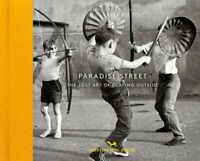 Paradise Street The Lost Art of Playing Outside by Shirley Baker 9781910566466