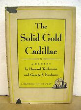 The Solid Gold Cadillac Howard Teichmann & George S. Kaufman 1954 1st Ed Signed