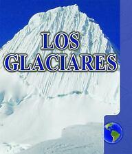 Los glaciares  Glaciers (Formas Geogrficas (Landforms)) (Spanish Editi-ExLibrary