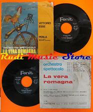 LP 45 7'' ORCHESTRA VERA ROMAGNA Vittorio esse Perla 1972 italy FONIT cd mc dvd