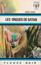 JIMMY GUIEU - LES ORGUES DE SATAN - FLEUVE NOIR 447 / 1971