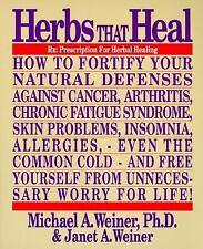 Herbs That Heal by Janet A. Weiner; Michael A. Weiner