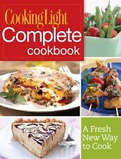 Cooking Light Complete Cookbook: A Fresh New Way to Cook by Editors of Cooking L