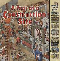 NEW A Year at a Construction Site (Time Goes By) by Nicholas Harris