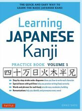 Learning Japanese Kanji Practice Book Volume 1: The Quick and Easy Way to Learn.