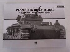 Book: Panzer III on the Battlefield (World War II Photobook Series)