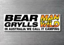 Bear Grylls Man vs Wild in Australia we call it camping funny car decal sticker