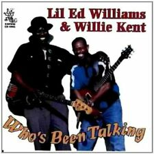 Who's Been Talking; Lil Ed Williams & Willie Kent 1998 Cd, Chicago Blues, Guitar