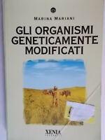 Gli organismi geneticamente modificatiMariani marinaxeniaogm starlink nuovo 6