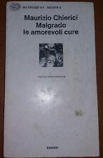 MALGRADO LE AMOREVOLI CURE - MAURIZIO CHIERICI - EINAUDI - 1977 - M