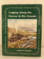 Logging Along the Denver & Rio Grande by Gordon S. Chappell 1971